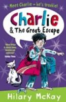 Charlie and the Great Escape by Hilary McKay