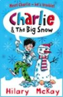Charlie and the Big Snow by Hilary McKay