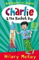 Charlie and the Rocket Boy by Hilary McKay