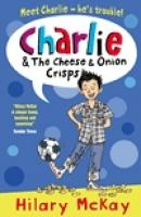 Charlie and the Cheese and Onion Crisps by Hilary McKay