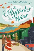 The Skylarks' War(Macmillan Children's Books September 2018)